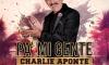 """Charlie Aponte lanza """"Pa' Mi Gente"""""""